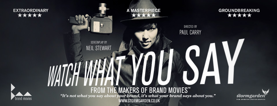 Watch What You Say - Brand Movies